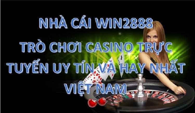 Phấn Khích Với Đánh Bài Casino Online Và Các Trò Chơi Trên Win2888